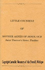 Mother Agnes of Jesus' Little Counsels